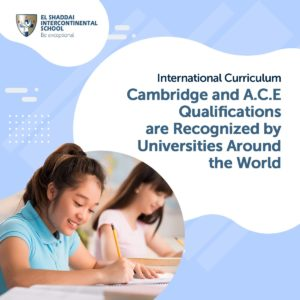 International Curriculum – Cambridge and A.C.E Qualifications
